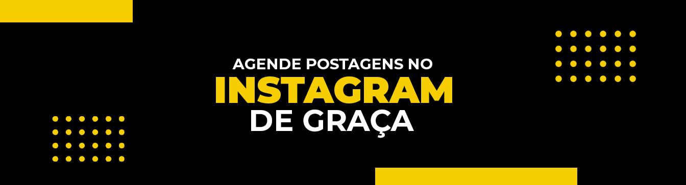 Como agendar postagem no Instagram de forma gratuita